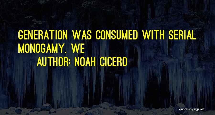 Noah Cicero Quotes 873570