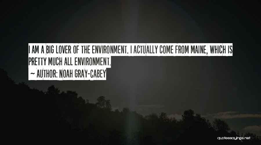 Noah Gray-Cabey Quotes 110536