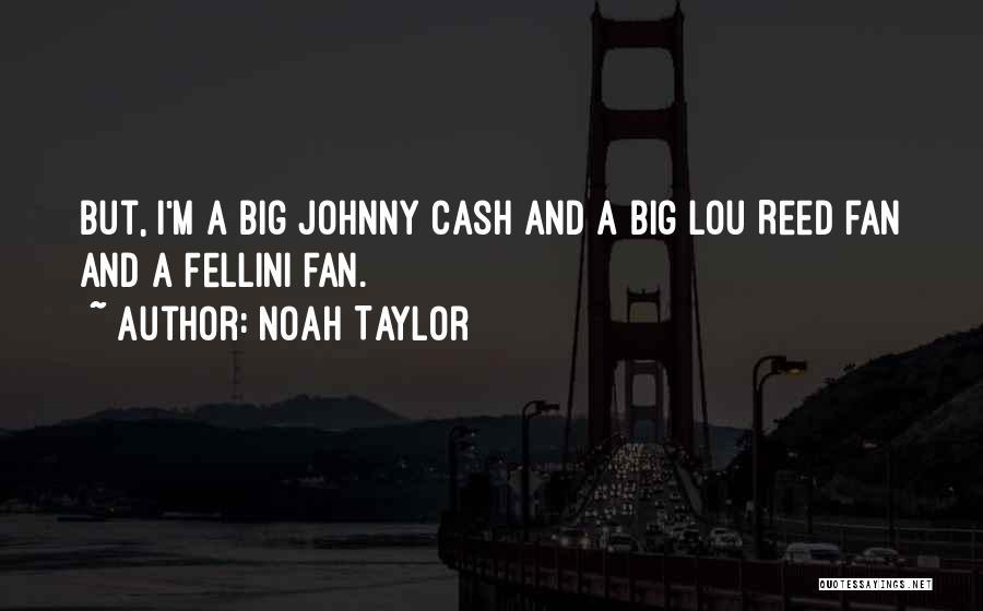 Noah Taylor Quotes 2026037