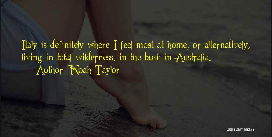 Noah Taylor Quotes 2117622