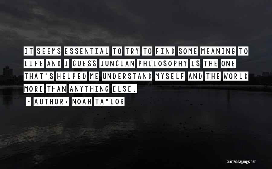 Noah Taylor Quotes 256109