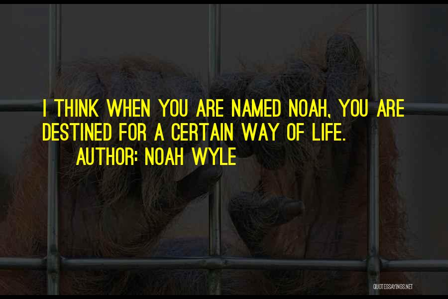 Noah Wyle Quotes 1484622