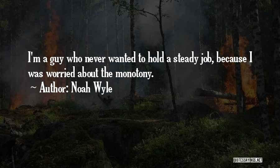 Noah Wyle Quotes 1746517