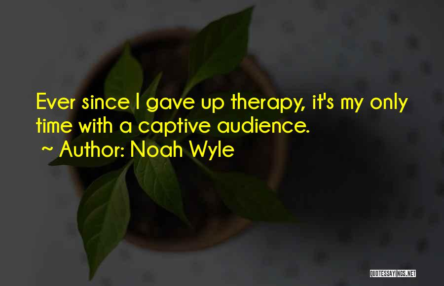 Noah Wyle Quotes 977510