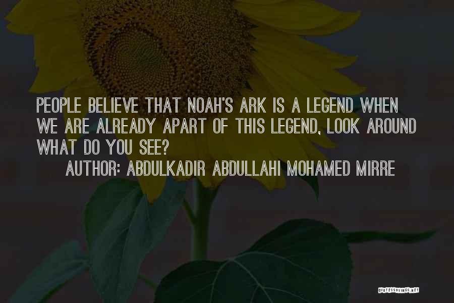 Noah's Ark Quotes By Abdulkadir Abdullahi Mohamed Mirre