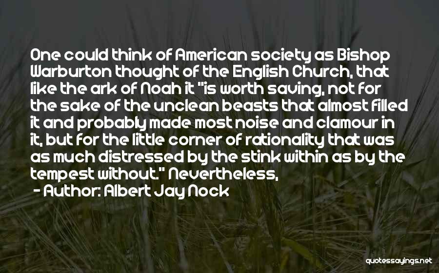 Noah's Ark Quotes By Albert Jay Nock