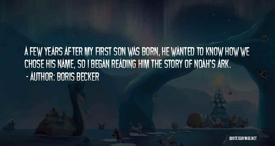 Noah's Ark Quotes By Boris Becker