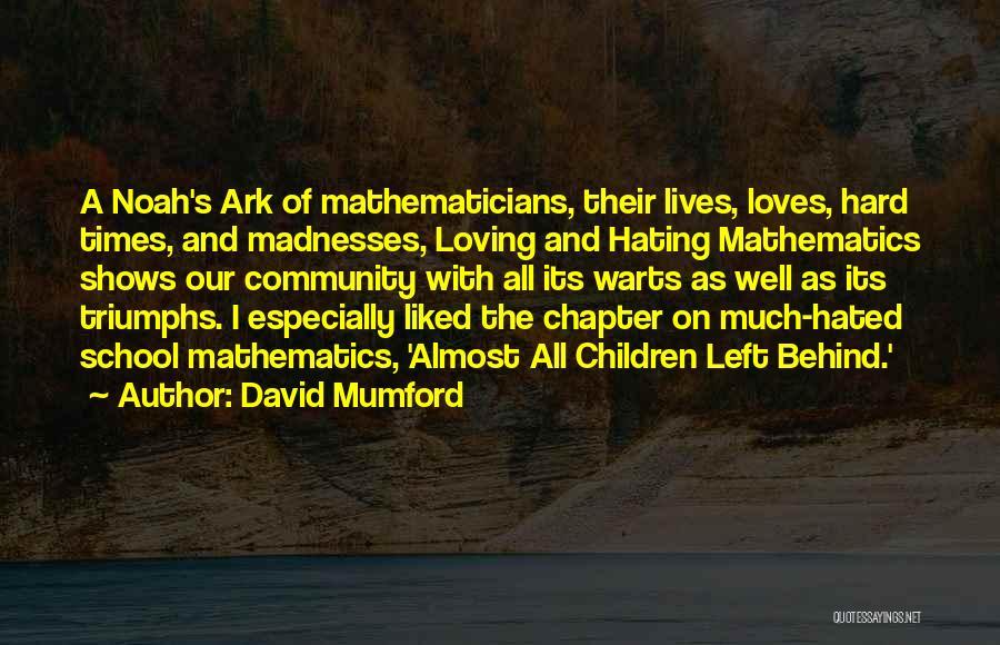 Noah's Ark Quotes By David Mumford