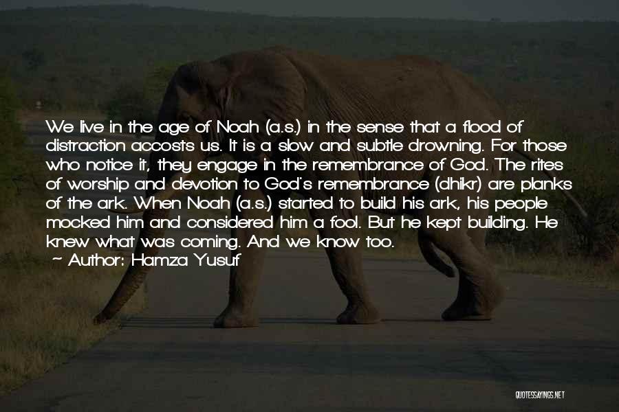 Noah's Ark Quotes By Hamza Yusuf