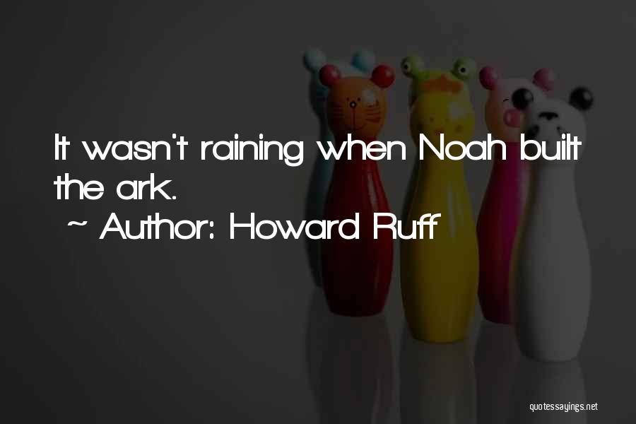 Noah's Ark Quotes By Howard Ruff