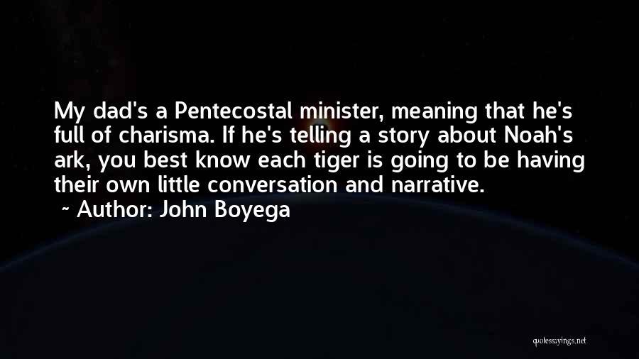 Noah's Ark Quotes By John Boyega