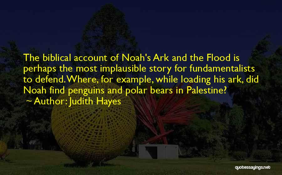 Noah's Ark Quotes By Judith Hayes