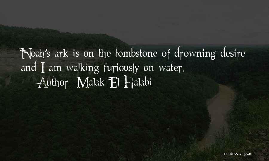 Noah's Ark Quotes By Malak El Halabi