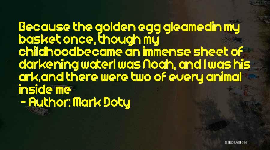 Noah's Ark Quotes By Mark Doty
