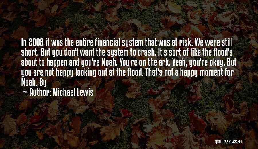 Noah's Ark Quotes By Michael Lewis