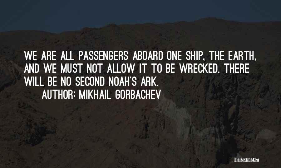 Noah's Ark Quotes By Mikhail Gorbachev