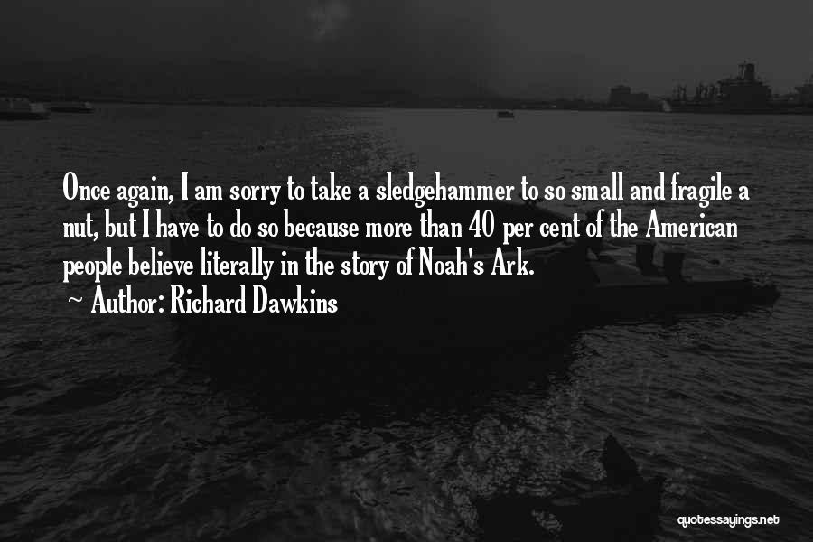 Noah's Ark Quotes By Richard Dawkins
