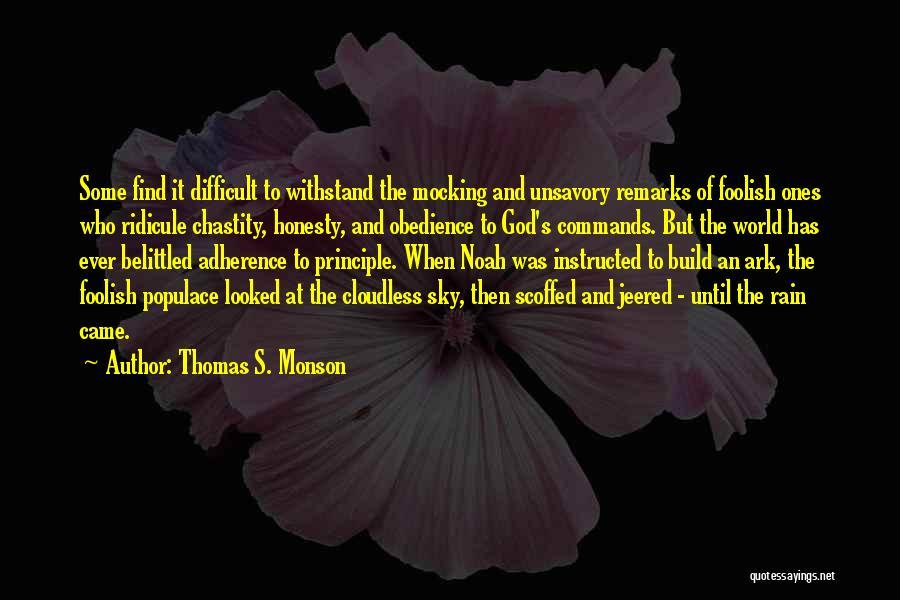 Noah's Ark Quotes By Thomas S. Monson