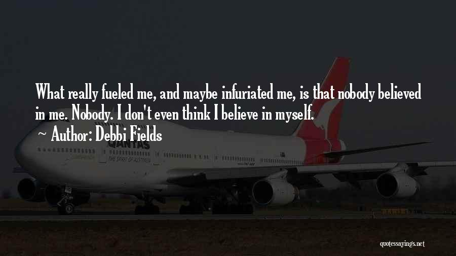 Nobody Believed In You Quotes By Debbi Fields
