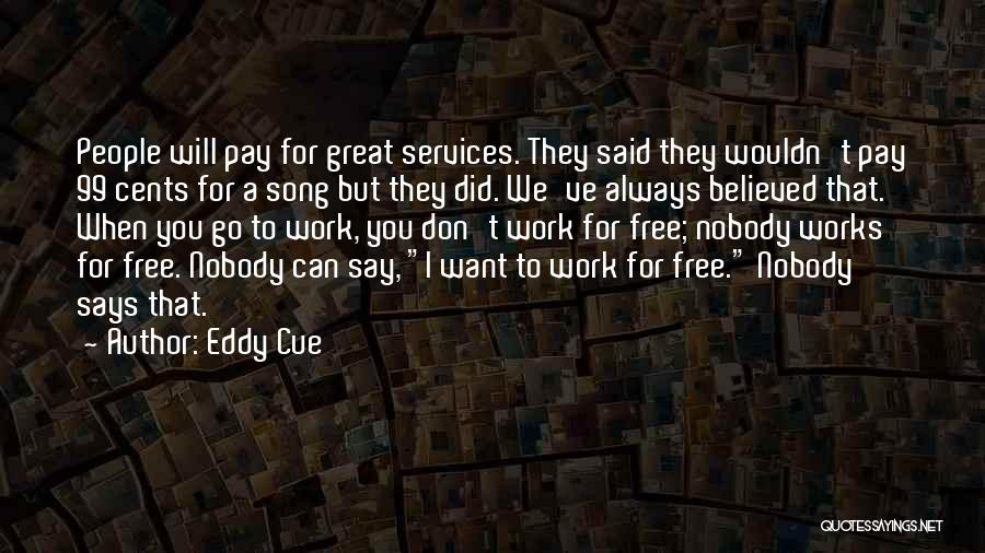 Nobody Believed In You Quotes By Eddy Cue