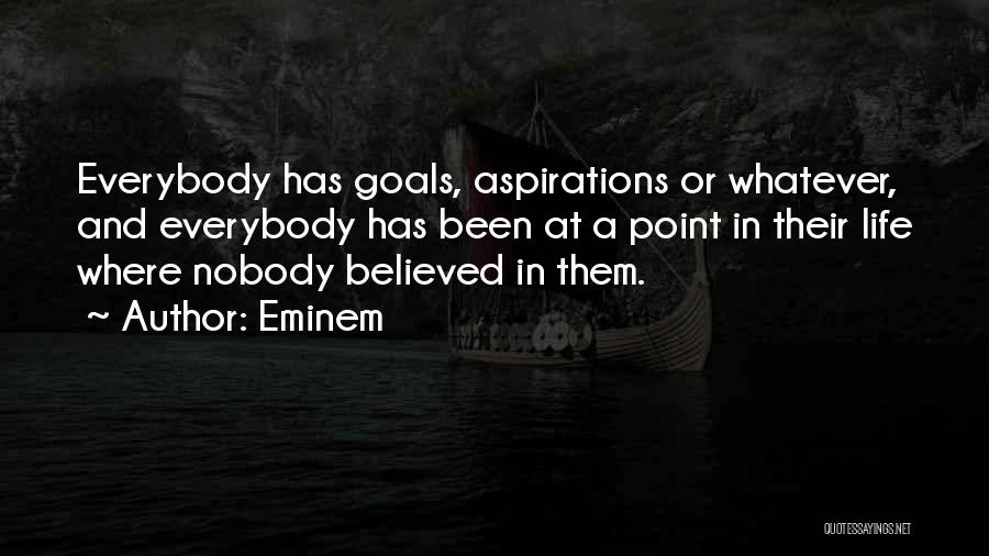 Nobody Believed In You Quotes By Eminem