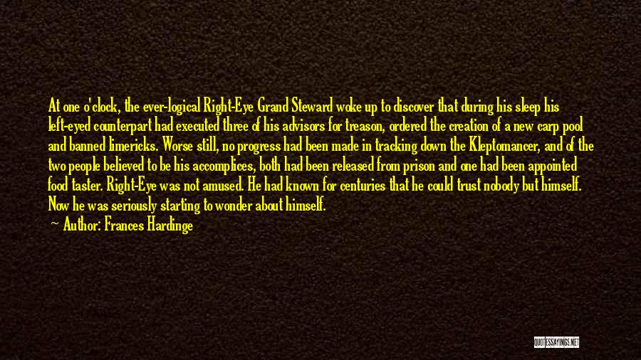Nobody Believed In You Quotes By Frances Hardinge