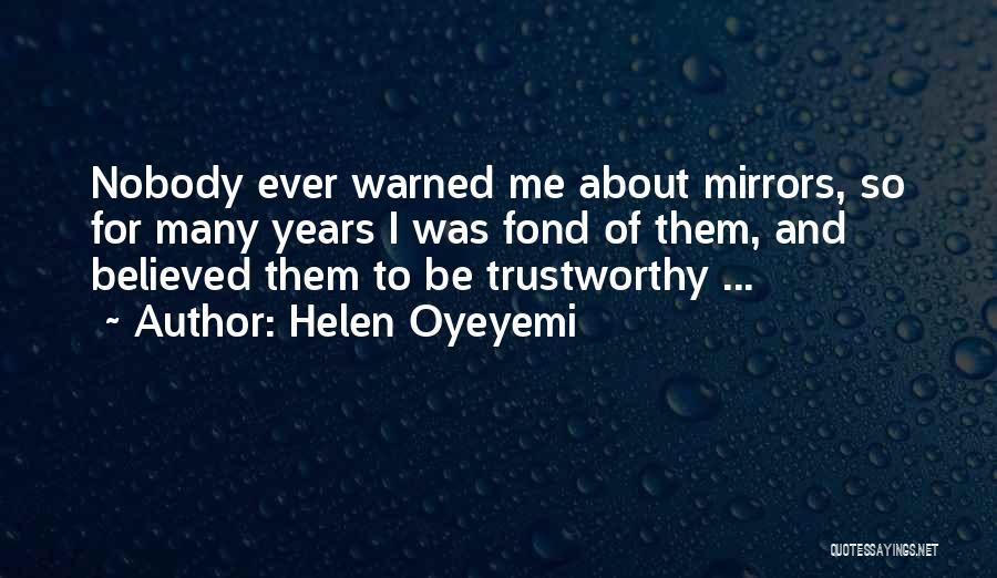 Nobody Believed In You Quotes By Helen Oyeyemi