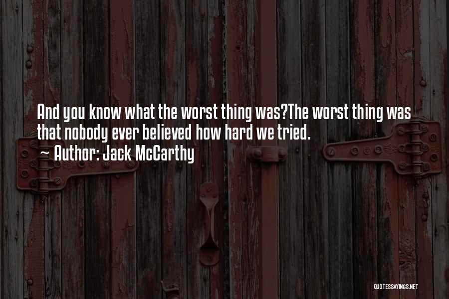 Nobody Believed In You Quotes By Jack McCarthy