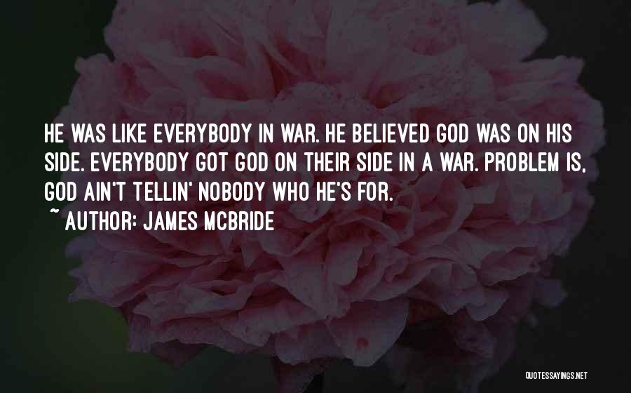 Nobody Believed In You Quotes By James McBride