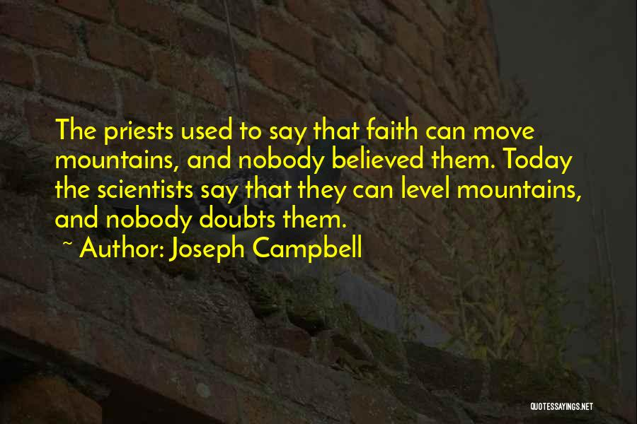 Nobody Believed In You Quotes By Joseph Campbell