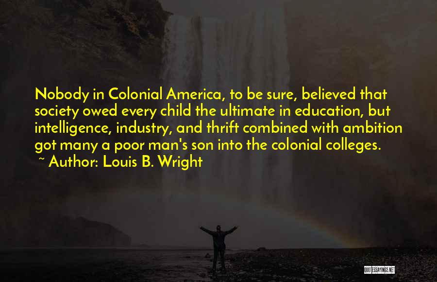 Nobody Believed In You Quotes By Louis B. Wright
