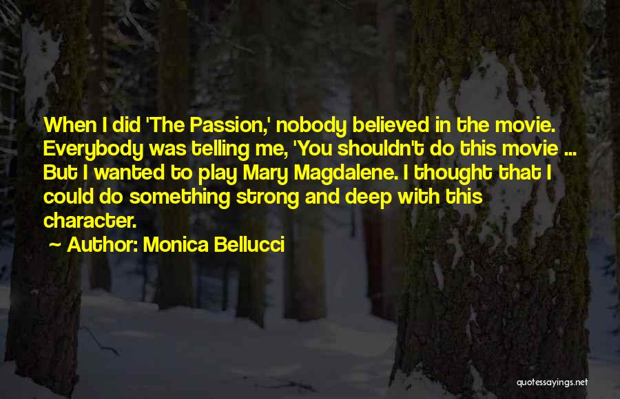 Nobody Believed In You Quotes By Monica Bellucci