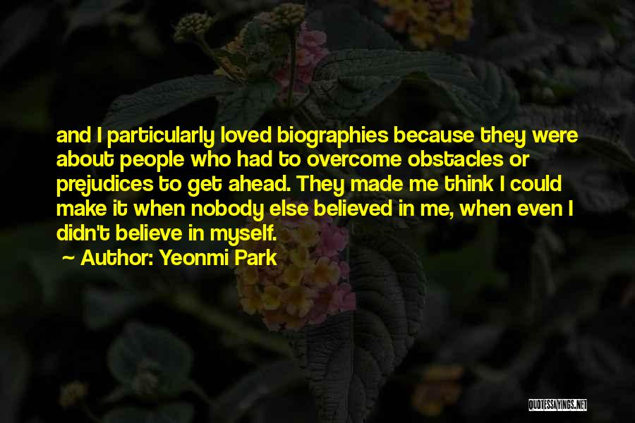 Nobody Believed In You Quotes By Yeonmi Park