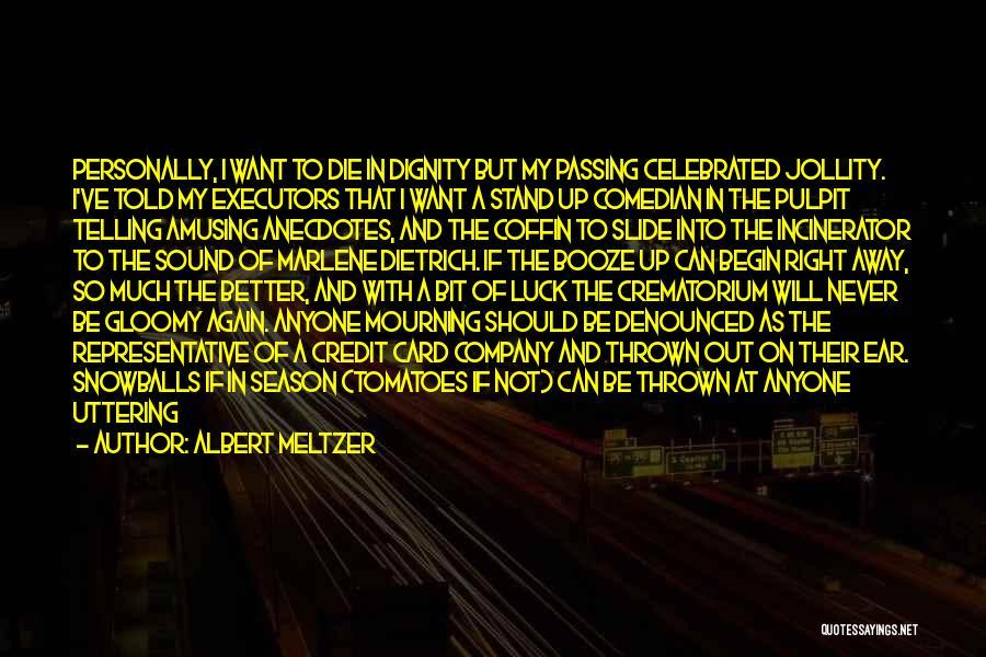 Nobody Got Me Like I Got Me Quotes By Albert Meltzer