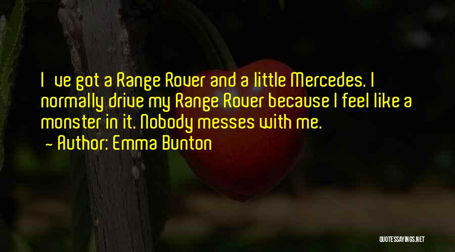 Nobody Got Me Like I Got Me Quotes By Emma Bunton