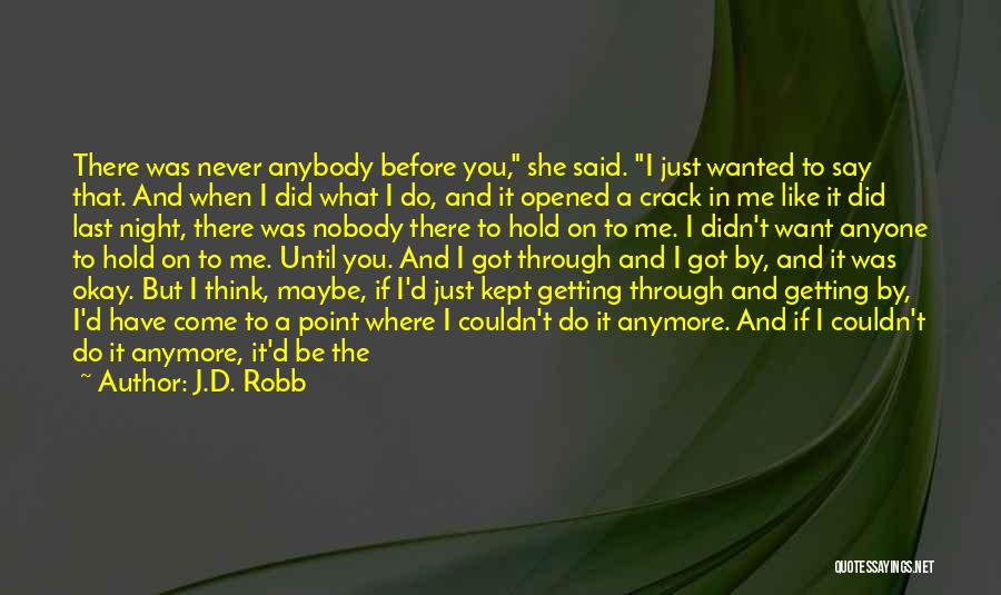 Nobody Got Me Like I Got Me Quotes By J.D. Robb
