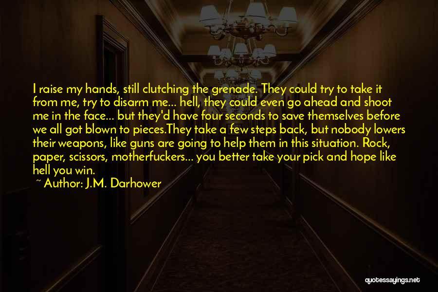 Nobody Got Me Like I Got Me Quotes By J.M. Darhower