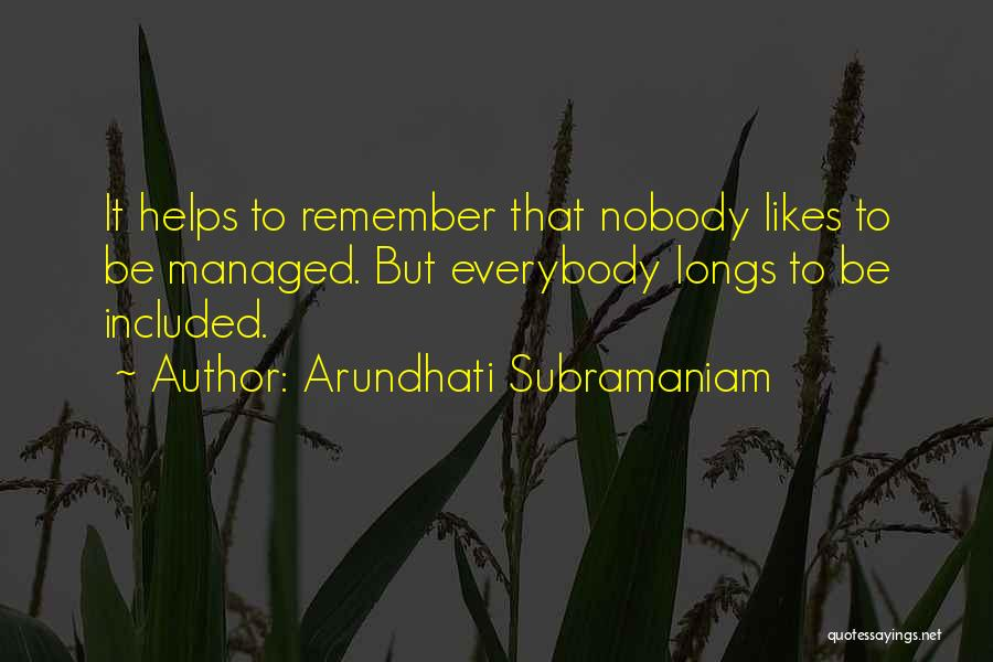Nobody Helps Quotes By Arundhati Subramaniam