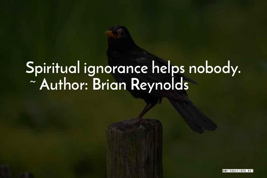 Nobody Helps Quotes By Brian Reynolds