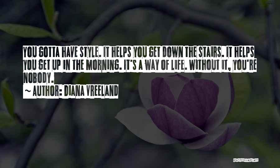 Nobody Helps Quotes By Diana Vreeland