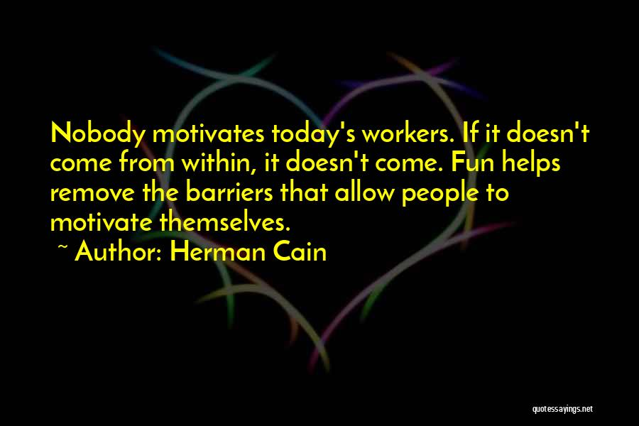 Nobody Helps Quotes By Herman Cain