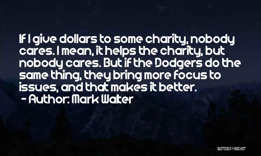 Nobody Helps Quotes By Mark Walter