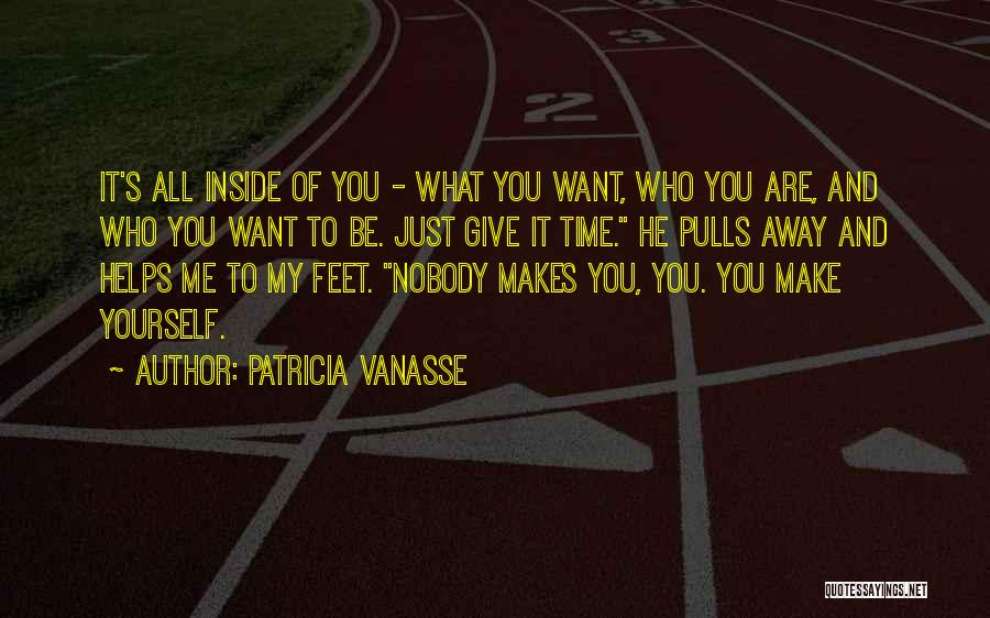 Nobody Helps Quotes By Patricia Vanasse