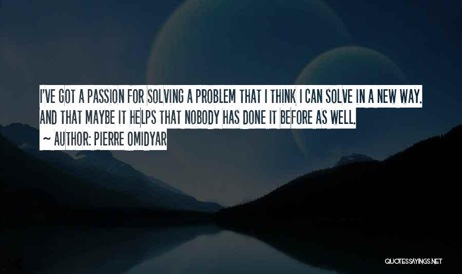 Nobody Helps Quotes By Pierre Omidyar