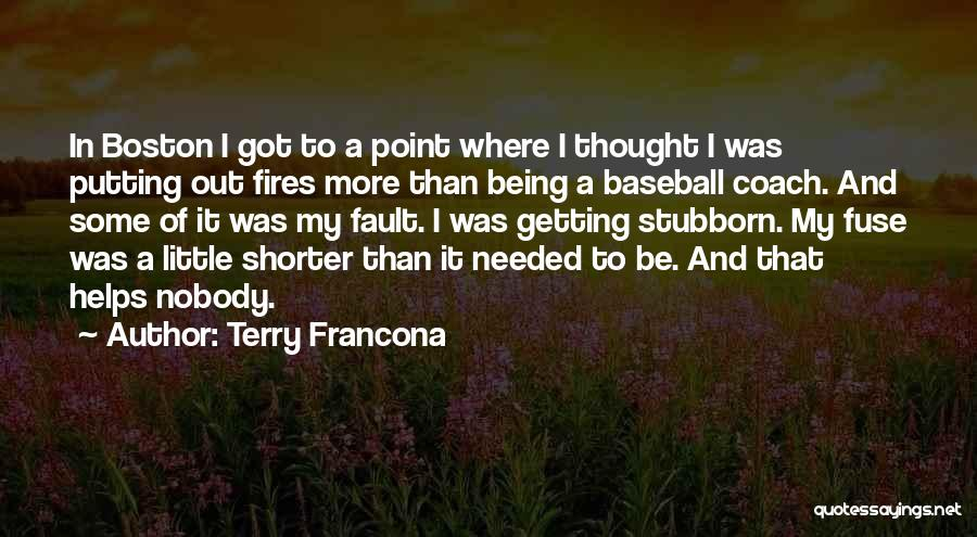 Nobody Helps Quotes By Terry Francona