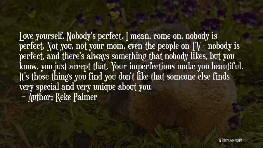 Top 100 Quotes Sayings About Nobody Is Perfect
