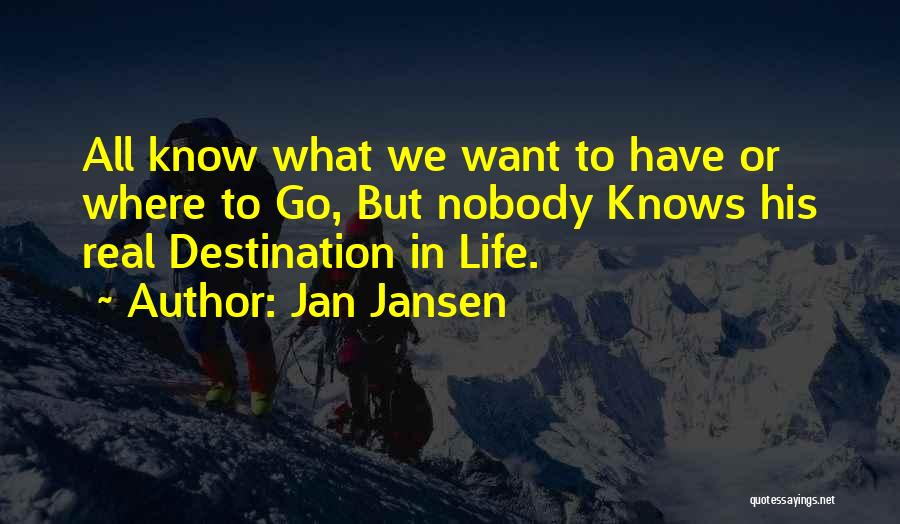 Nobody Knows The Real Me Quotes By Jan Jansen