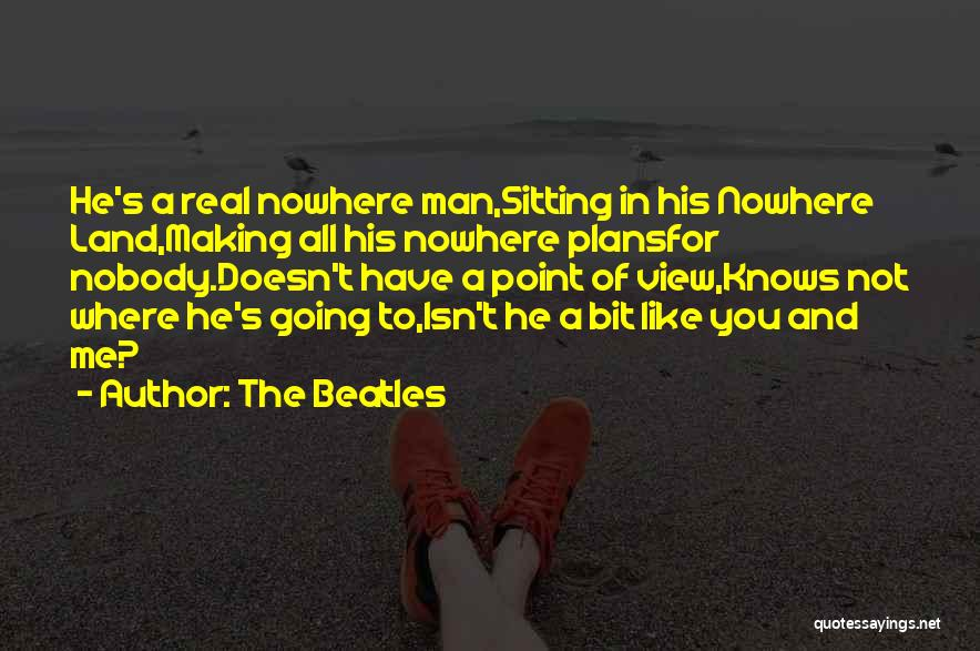 Nobody Knows The Real Me Quotes By The Beatles