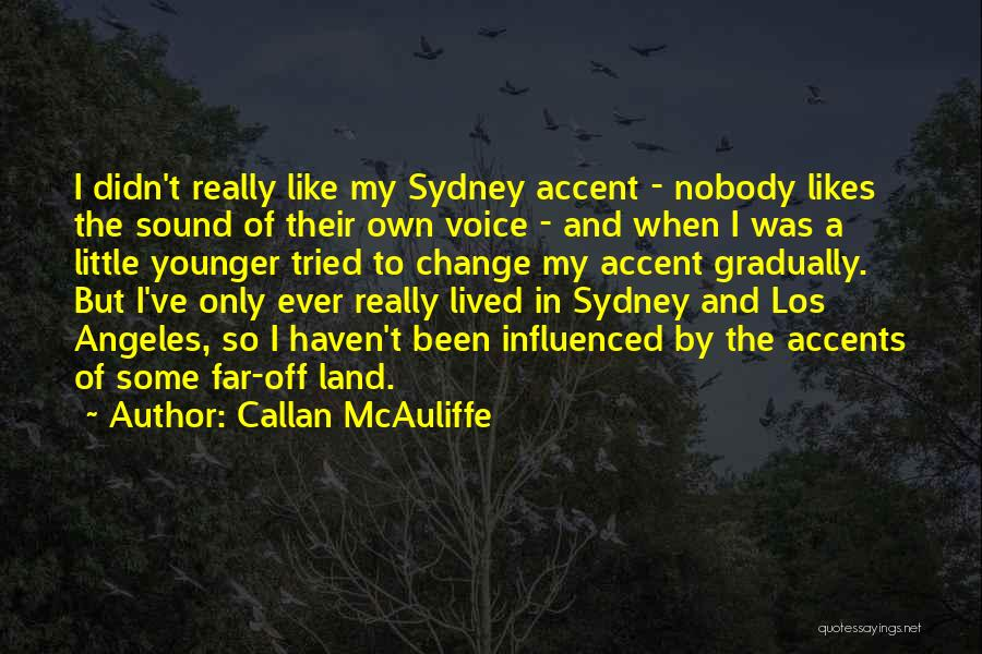 Nobody Likes Change Quotes By Callan McAuliffe