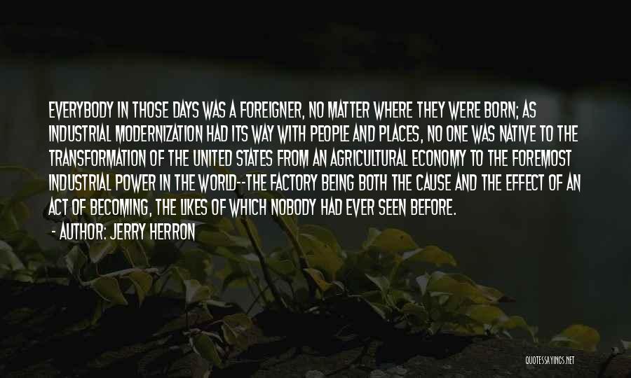 Nobody Likes Change Quotes By Jerry Herron
